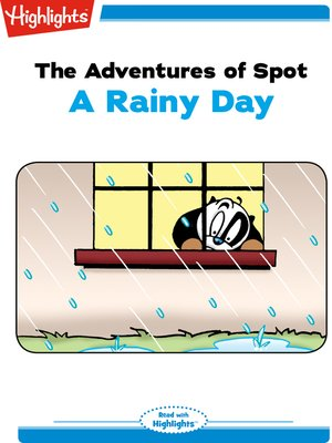 cover image of The Adventures of Spot: A Rainy Day