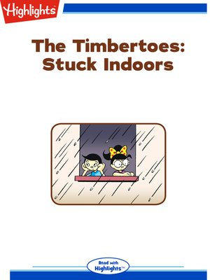 cover image of The Timbertoes: Stuck Indoors