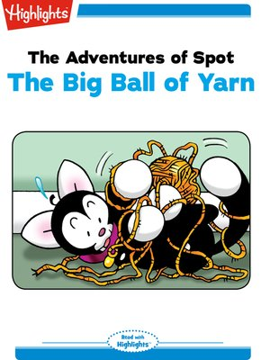 cover image of The Adventures of Spot:The Big Ball of Yarn