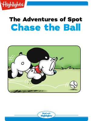 cover image of The Adventures of Spot: Chase the Ball