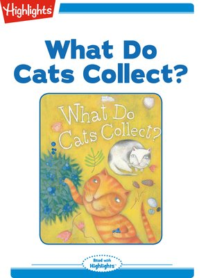 cover image of What Do Cats Collect?