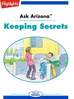cover image of Ask Arizona: Keeping Secrets