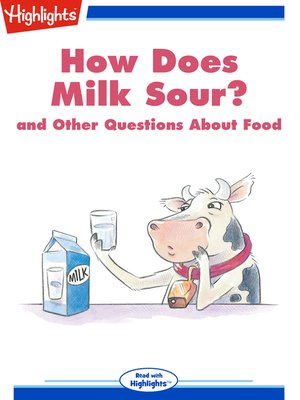 cover image of How Does Milk Sour? and Other Questions About Food