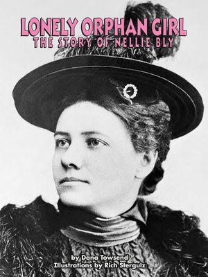 cover image of Lonely Orphan Girl: The Story of Nellie Bly