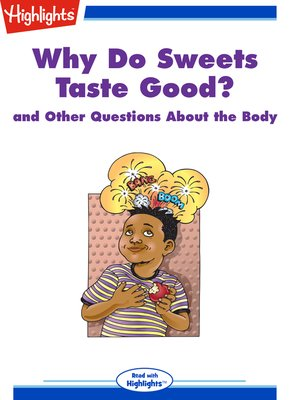 cover image of Why Do Sweets Taste Good? and Other Questions About the Body