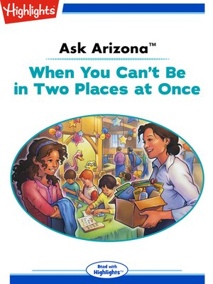 cover image of Ask Arizona: When You Can't Be in Two Places at Once
