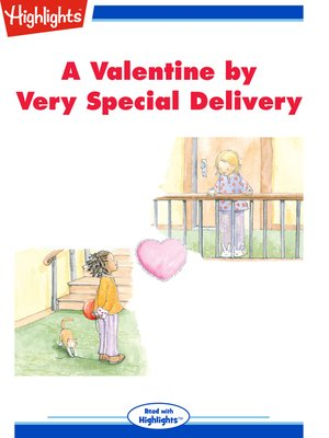 cover image of A Valentine by Very Special Delivery