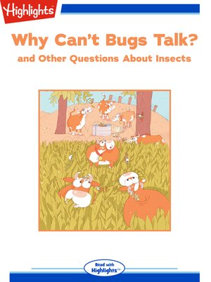 cover image of Why Can't Bugs Talk? and Other Questions About Insects