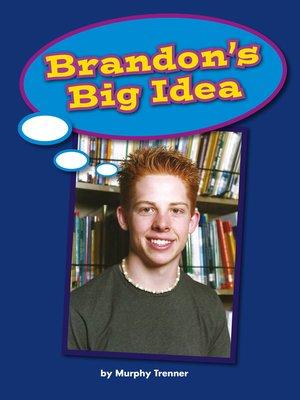 cover image of Brandon's Big Idea