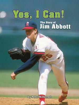 cover image of Yes, I Can! The Story of Jim Abbott