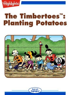 cover image of The Timbertoes: Planting Potatoes