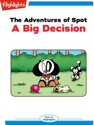 cover image of The Adventures of Spot: A Big Decision