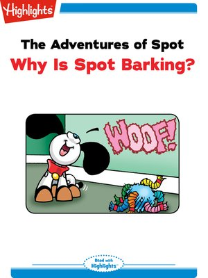 cover image of The Adventures of Spot: Why Is Spot Barking?