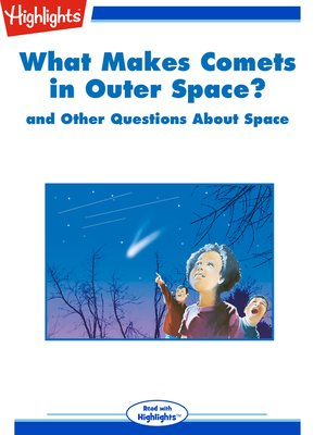 cover image of What Makes Comets in Outer Space? and Other Questions About Space