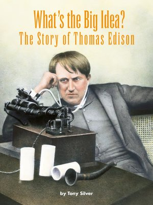 cover image of What's the Big Idea? The Story of Thomas Edison