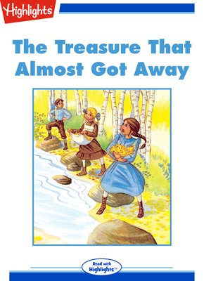 cover image of The Treasure That Almost Got Away
