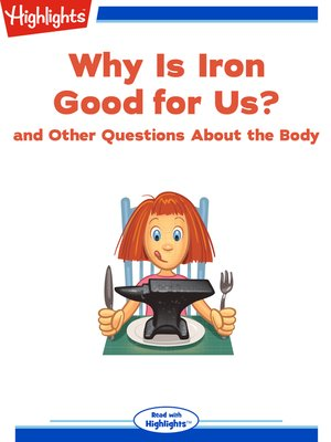 cover image of Why Is Iron Good for Us? and Other Questions About the Body