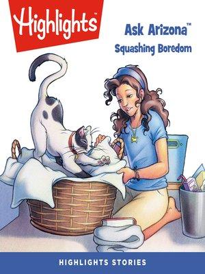 cover image of Ask Arizona: Squashing Boredom