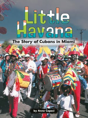 cover image of Little Havana: The Story of Cubans in Miami