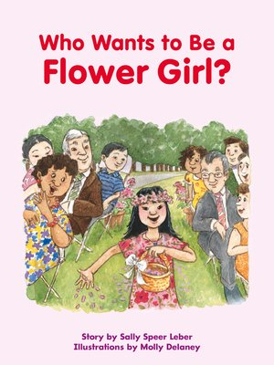 cover image of Who Wants to Be a Flower Girl?