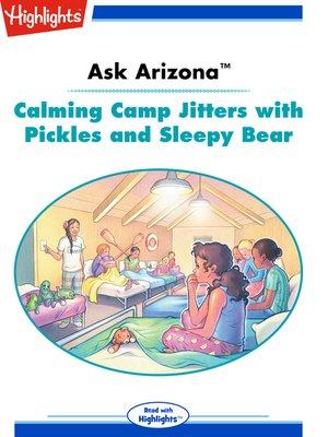 cover image of Ask Arizona: Calming Camp Jitters