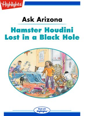 cover image of Ask Arizona: Hamster Houdini Lost in a Black Hole