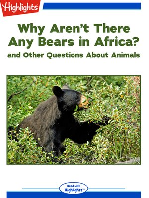 cover image of Why Aren't There Any Bears in Africa? and Other Questions About Animals