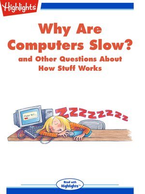 cover image of Why Are Computers Slow? and Other Questions About How Stuff Works