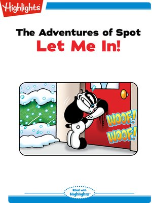 cover image of The Adventures of Spot: Let Me In