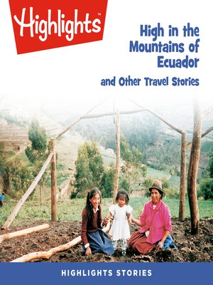 cover image of High in the Mountains of Ecuador and Other Travel Stories