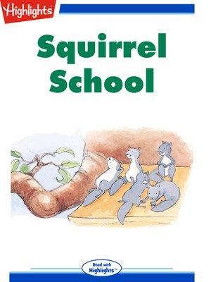 cover image of Squirrel School