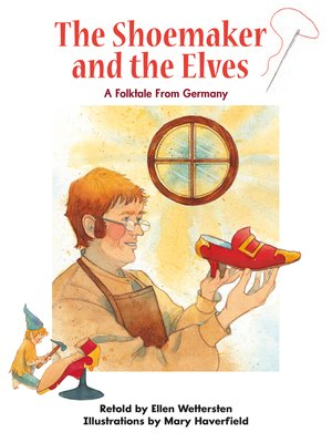 cover image of The Shoemaker and the Elves: A Folktale From Germany