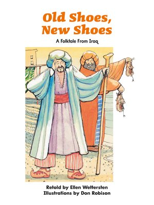 cover image of Old Shoes, New Shoes: A Folktale From Iraq