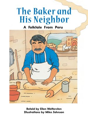 cover image of The Baker and His Neighbor: A Folktale From Peru