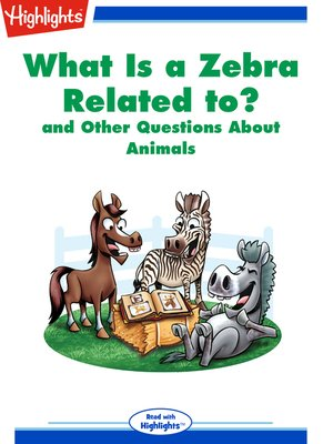 cover image of What Is a Zebra Related to? and Other Questions About Animals
