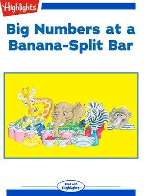 cover image of Big Numbers at a Banana-Split Bar