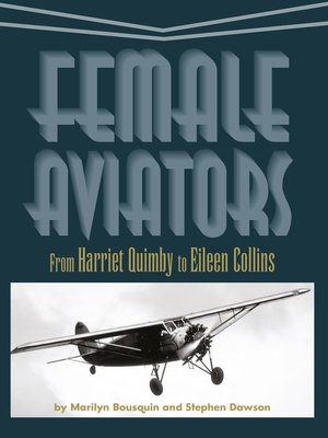 cover image of Female Aviators from Harriet Quimby to Eileen Collins