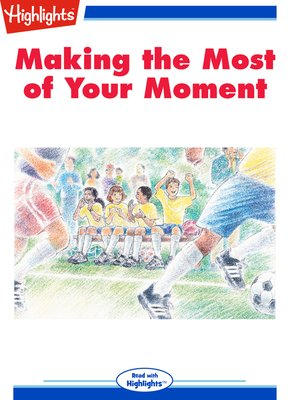 cover image of Making the Most of Your Moment