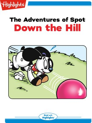 cover image of The Adventures of Spot: Down the Hill