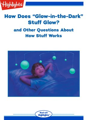 """cover image of How Does """"Glow-in-the-Dark"""" Stuff Glow? and Other Questions About How Stuff Works"""