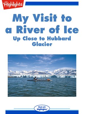 cover image of My visit to a river of ice