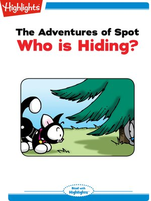 cover image of The Adventures of Spot: Who is Hiding?