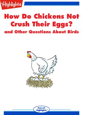 cover image of How Do Chickens Not Crush Their Eggs? and Other Questions About Birds