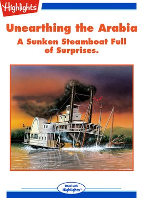 cover image of Unearthing the Arabia A Sunken Steamboat Full of Surprises