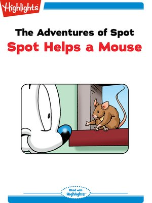 cover image of The Adventures of Spot: Spot Helps a Mouse