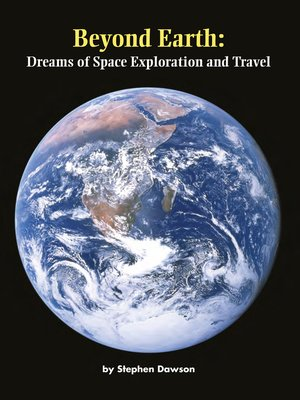 cover image of Beyond Earth: Dreams of Space Exploration and Travel