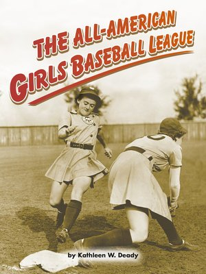 cover image of The All-American Girls Baseball League