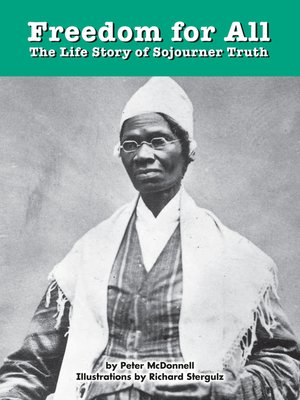 cover image of Freedom for All: The Life Story of Sojourner Truth