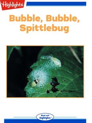 cover image of Bubble Bubble Spittlebug