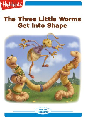 cover image of The Three Little Worms Get Into Shape